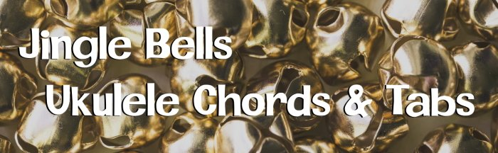 Jingle bells ukulele chords & tabs